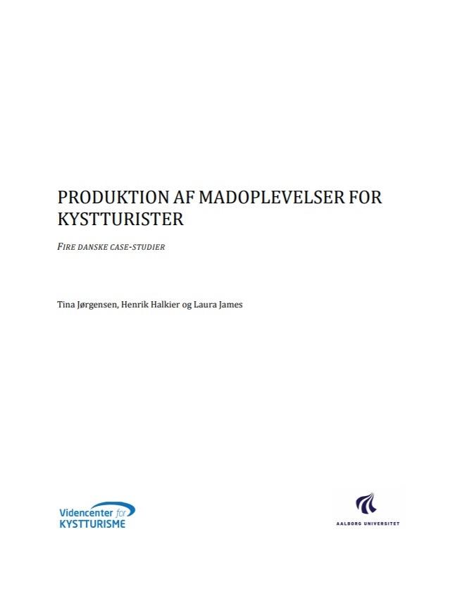 Produktion af madoplevelser for kysttyrister – Fire danske case-studier