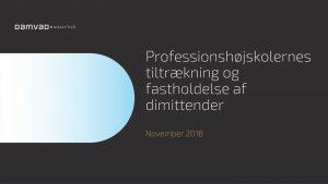 Professionshøjskolernes tiltrækning og fastholdelse af dimittender