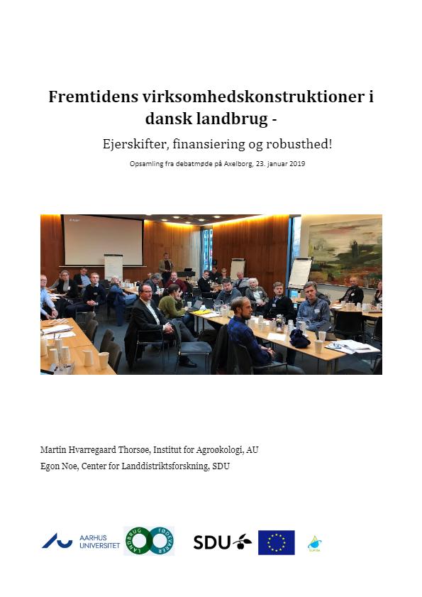 Fremtidens virksomhedskonstruktioner i dansk landbrug – ejerskifter, finansiering og robusthed