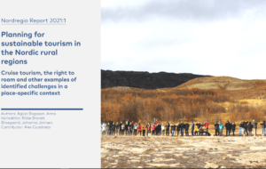 Planning for sustainable tourism in the Nordic rural regions – Cruise tourism, the right to roam and other examples of identified challenges in a place-specific context